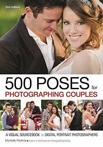 Download 500 Poses for Photographing Couples: A Visual Sourcebook for Digital Portrait Photographers 1682032728