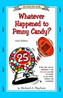 Whatever Happened To Penny Candy?: A Fast, Clear, and Fun Explanation of the Economics You Need for Success in Your Career, Business, and Investments (UNCLE ERIC BOOK)