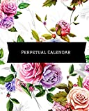 Perpetual Calendar: Calendar Book to Record all your Important Celebrations. Design for Any Party /Event such as Anniversaries, School Trip, Birthday & Wedding etc. Inspirational Quotes & section for Christmas card