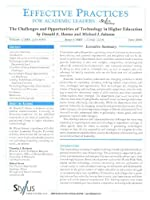 The Challenges and Opportunities of Technology in Higher Education (Effective Practices for Academic Leaders Archive)
