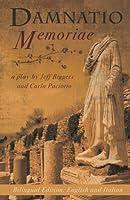Damnatio memoriae: A play / Una commedia