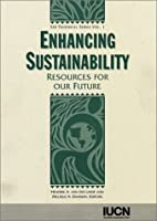 Enhancing Sustainability: Resources for Our Future (Sui Technical Series)
