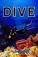 Dive Logbook: Scuba Diver Log, Scuba Diving, 120 page 6x9 inches