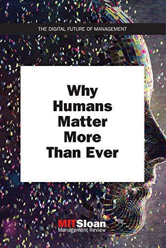 [画像:Why Humans Matter More Than Ever (Digital Future of Management)]