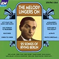 The Melody Lingers On: 25 Songs Of Irving Berlin