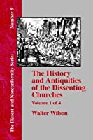 History & Antiquities of the Dissenting Churches