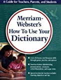 Merriam-Webster's How to Use Your Dictionary: Fun Activities for Students Learning Dictionary and Thesaurus Skills