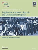 Current Developments in English for Academic, Specific and Occupational Purposes