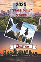 2020 Travel Bullet Journal Boston: Turn your adventures into a life-long memory with this notebook planner and organzier.