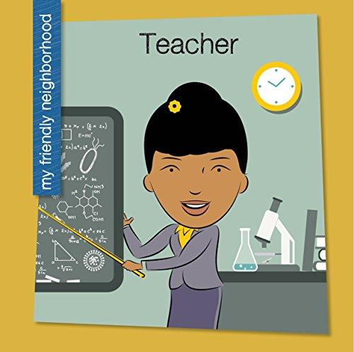 Teacher (My Early Library: My Friendly Neighborhood)