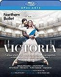 ノーザン・バレエ《ヴィクトリア》[Blu-ray Disc]