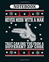 Notebook: sniper never mess with a man that can end you  College Ruled - 50 sheets, 100 pages - 8 x 10 inches