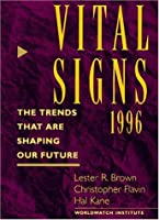 Vital Signs 1996: The Trends That Are Shaping Our Future