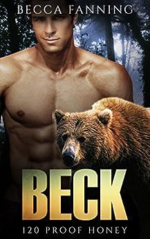 Beck (BBW Bear Shifter Moonshiner Romance) (120 Proof Honey Book 4) by [Fanning, Becca]