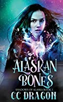 Alaskan Bones: Shadows of Alaska Book 2