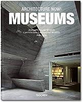 Architecture Now! Museums: Architektur Heute! Museen/ L'architecture D'aujourd'hui! Musees