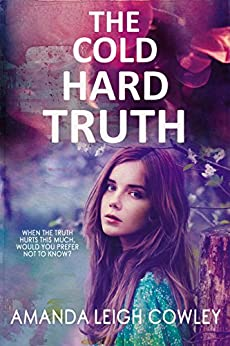 The Cold Hard Truth: A gripping novel about love, secrets and lies by [Cowley, Amanda Leigh]