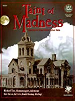 Taint of Madness: Insanity and Dread Within Asylum Walls (Call of Cthulhu Roleplaying.)