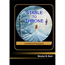 Stable to Throne: Combined Gospels - KindleTextbook Version