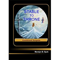 Stable to Throne: Combined Gospels (English Edition)