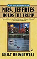 Mrs. Jeffries Holds the Trump (A Victorian Mystery)