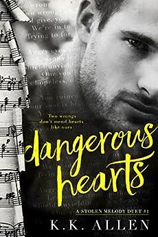 Dangerous Hearts (A Stolen Melody Duet Book 1) by [Allen, K.K.]