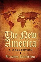 The New America: A Collection