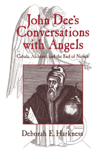 Download John Dees Conversations with Angels: Cabala, Alchemy, and the End of Nature 0521027489