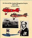 Air Aces Austro-Hungarian Empire 1914-1918