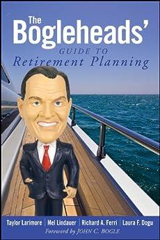 [Larimore, Taylor, Lindauer, Mel, Dogu, Laura F., Ferri, Richard A.]のThe Bogleheads' Guide to Retirement Planning (English Edition)