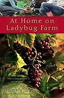 At Home on Ladybug Farm (A Ladybug Farm Novel)