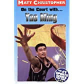 On the Court with... Yao Ming (Matt Christopher Sports Biographies)