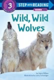 Wild, Wild Wolves (Step Into Reading, a Step 3 Book)
