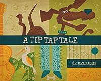 A Tip Tap Tale