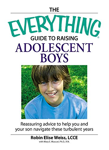 The Everything  Guide to Raising Adolescent Boys: An essential guide to bringing up happy, healthy boys in today's world (Everything®) (English Edition)