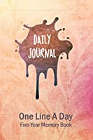 Daily Journal: One Line A Day - Five-Year Memory Book - Undated: Start Any Day Of The Year (One Line Journals)
