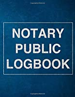 Notary Public Logbook: Official Notary Journal Public Records Book Notarial Acts Events Log Template Notebook (Deep Blue Style Cover)