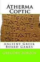 Atherma Coptic: Ancient Greek Board Games [並行輸入品]