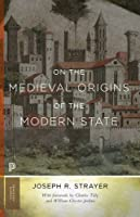On the Medieval Origins of the Modern State (Princeton Classics) by Joseph R. Strayer(2016-03-29)
