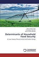 Determinants of Household Food Security: A Case Study of Rural Central and Eastern Kenya