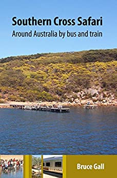 Southern Cross Safari: Around Australia by bus and train by [Gall, Bruce]