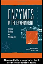 Enzymes in the Environment: Activity, Ecology, and Applications (Books in Soils, Plants, and the Environment)