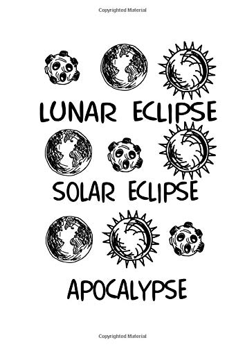 Notebook: Apocalypse Halloween Eclipse Gifts 120 Pages, A4 (About 8,5X11 Inches / Letter), Lined / Ruled, Diary