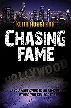 Chasing Fame: A Gabe Quinn Prequel Novella by [Houghton, Keith]