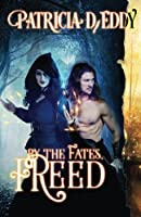 By the Fates, Freed