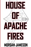 House of Apache Fires