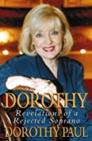 Dorothy: Revelations of a Rejected Soprano