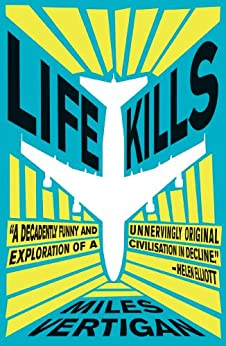 Life Kills by [Vertigan, Miles]