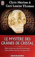 Le mystere des cranes de cristal