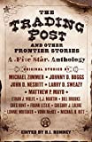 The Trading Post and Other Frontier Stories (A Five Star Anthology edited by Hazel Rumney)